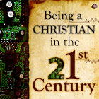 Being a Christian in the 21st Century Graphic