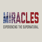 Miracles: Experiencing the Supernatural