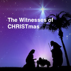 The Witnesses of CHRISTmas graphic