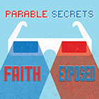 Parable Secrets: Faith Exposed